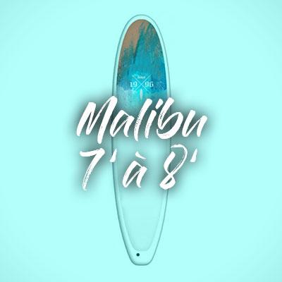 """Malibu 7"""" à 8"""""""
